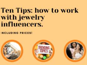 10 dicas sobre como trabalhar com influenciadores de joias E